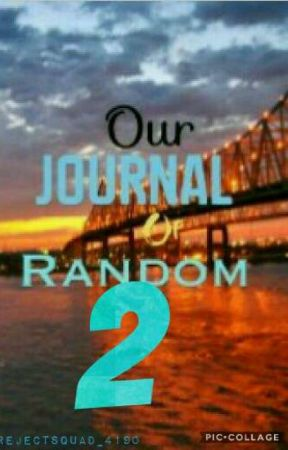 Our Journal Of Random 2/ Randomness Book by rejectsquad_4190