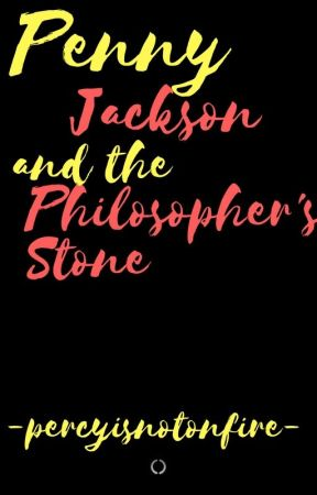 Penny Jackson, The Witch and The Philosopher's Stone by -percyisnotonfire-