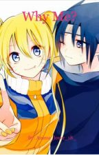 Why Me? (Sasuke x Naruto's Sister) {Discontinued} by Anime_lover_18_