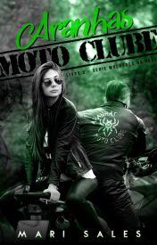 Aranhas Moto Clube (Aranhas MC) #Wattys2017