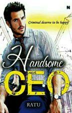 Handsome CEO✔️[PROSES PENERBITAN] by -nrshfms