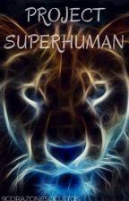 Project Superhuman(Slow Updates) by 9CorazonesOcultos