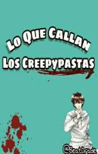 ๑Lo Que Callan Los Creepypastas๑  by BeatDrade