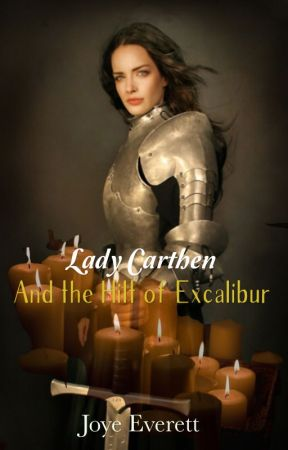 Lady Carthen and the Realm of Logres: The Hilt of Excalibur (Book 1) [CS] by medievalmaide715