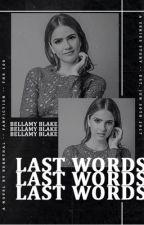 LAST WORDS! (BELLAMY BLAKE)  [3] by -bernthal