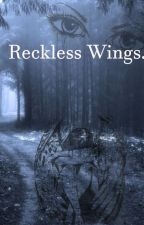 Reckless Wings by DarrienBrown5