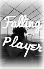 Falling For The Player *completed* by SanRoman02