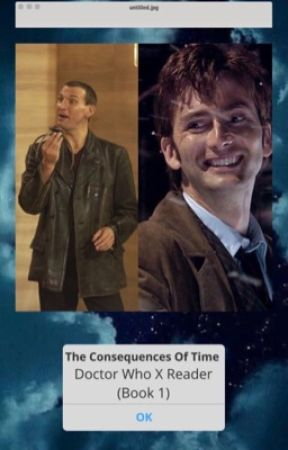 The Consequences Of Time {Doctor Who X Reader} by BrehtSheekey