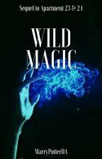 Wild Magic (Sequel) by MarryPotterDA