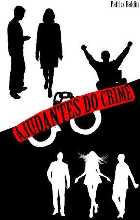 Ajudantes Do Crime by PatrickBaldin