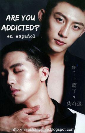 """Are You Addicted?"" en español (Vol.2) by Siboney69"