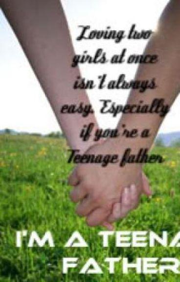 I'm a Teenage Father