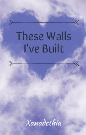 These Walls I've Built by Xanadethia