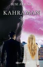 KAHRAMAN |KİTAP OLUYOR| by llchaim