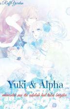 Yuki & Alpha   by RaffiYordan