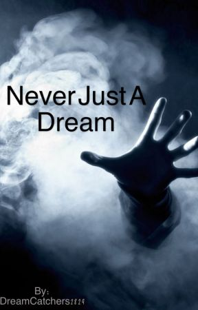 Never Just A Dream by DreamCatchers2829