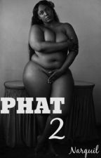 PHAT 2 by SadittyQuil