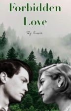 Forbidden Love (Tom Riddle Fanfiction)  by king_iris