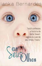 Aos Seus Olhos by IankaSousa