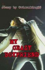 My Crazy Boyfriend (NC+)|| p.j.m by Lanna95