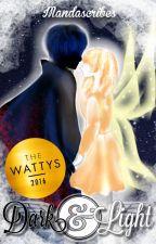 Dark and Light (Wattys 2016 Winner) by Mandascribes