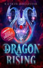 Rise of the Vengeful Dragon [Fantasy/Adventure | Featured | Wattys2014 WINNER] by KatrinHollister