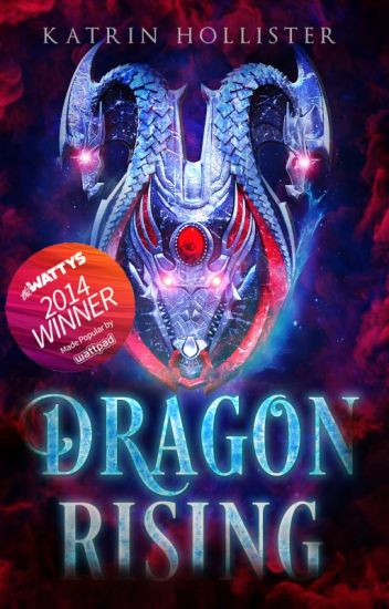 Rise of the Vengeful Dragon [Fantasy/Adventure | Featured | Wattys2014 WINNER]