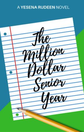 The Million Dollar Senior Year by YesenaRudeen