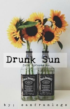 Drunk Sun // Cole Sprouse au by sanfranlegs