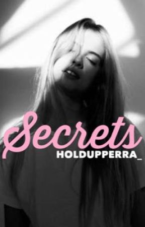 Secrets. by holdupperra_