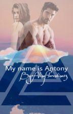 My name is Antony volumul 2 by AlinaFlorentina13