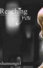 Reaching you ♥ by _shannongirl