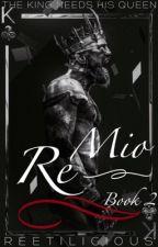 Mio Re (The Mafia Love Trilogy Book 2) by reetilicious