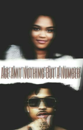 Age Ani't Nothing But A Number  August Alsina & Chyna McCain  by Willette_