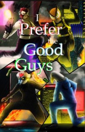 I Prefer the Good Guys by Narwhal_is_Awesome