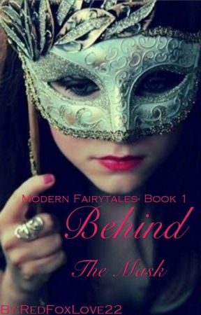 Modern Fairytales Book 1- Behind The Mask by RedFoxLove22