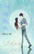 Bảo bối ! Anh yêu em nhiều . . . by ThuynNguyn528