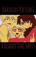 Bakugou Katsuki X Reader Oneshots!! by Lexxwonder
