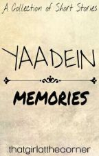 YAADEIN~Memories #Wattys2017 by dreamsunlimited1996