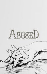 Abused by Crazy_Bastard666