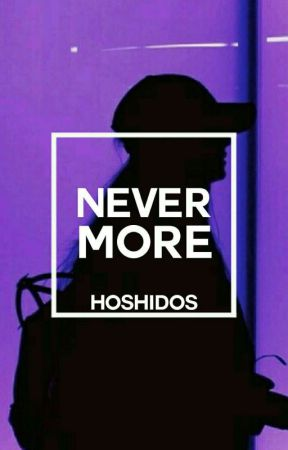 never more || ongoing by hoshidos