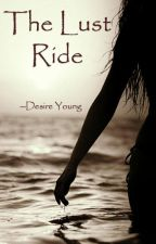 The Lust Ride by desire_young
