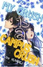 My Crush is a Campus Crush by kuyapej