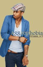 Aggrophobia (Trey Songz Fanfiction) by Briaaa_x3