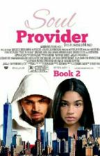 Soul Provider : Book 2 (Under Editing) by _DisturbedMind_