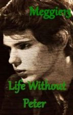 Life without Peter (Sequel to Peter.... Peter Pan-OUAT-Robbie Kay) by Meggie13