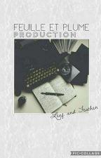 -Feuille_et_Plume- PRODUCTIONS by -Feuille_et_Plume-