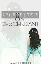 Aphrodite's 8th Descendant by MacxRheeey