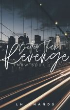 TMBW2: Better Than Revenge by lh_chands
