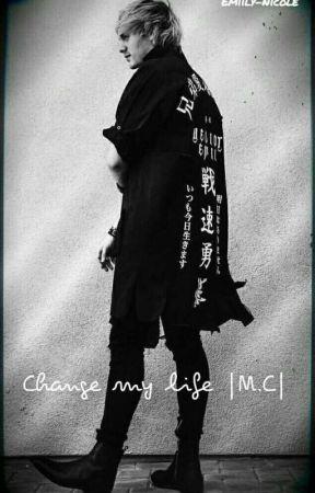Change my life |M.C|  by LyyIrwin23